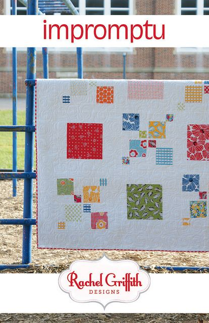 Ps I Quilt Impromptu Quilt Pattern 108 Next Quilt Project