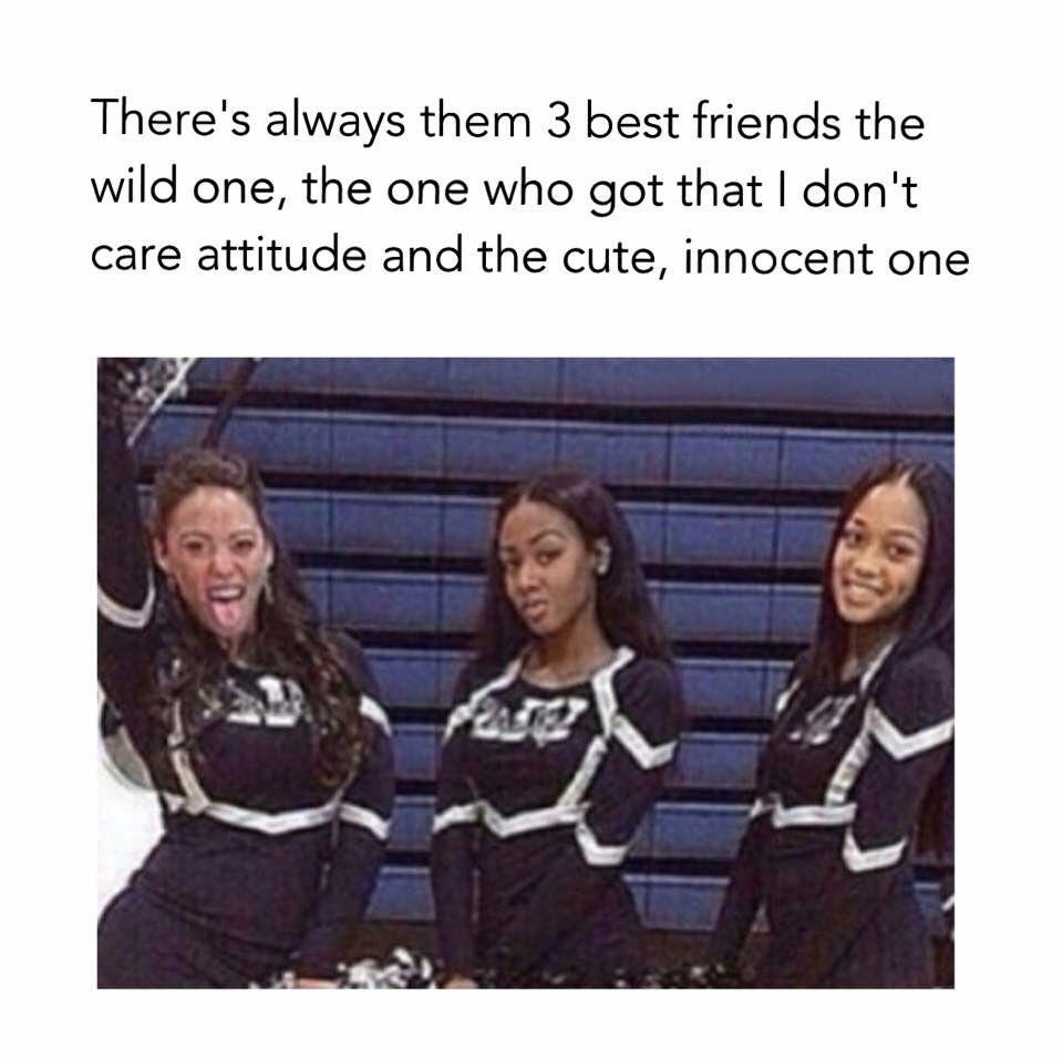 Lol,I'm all three!! 😆👌🏼 Friendship memes, 3 best friends