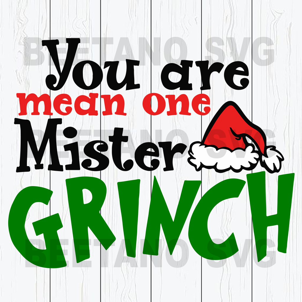 You Are Mean One Mister Grinch Svg, Grinch Files For