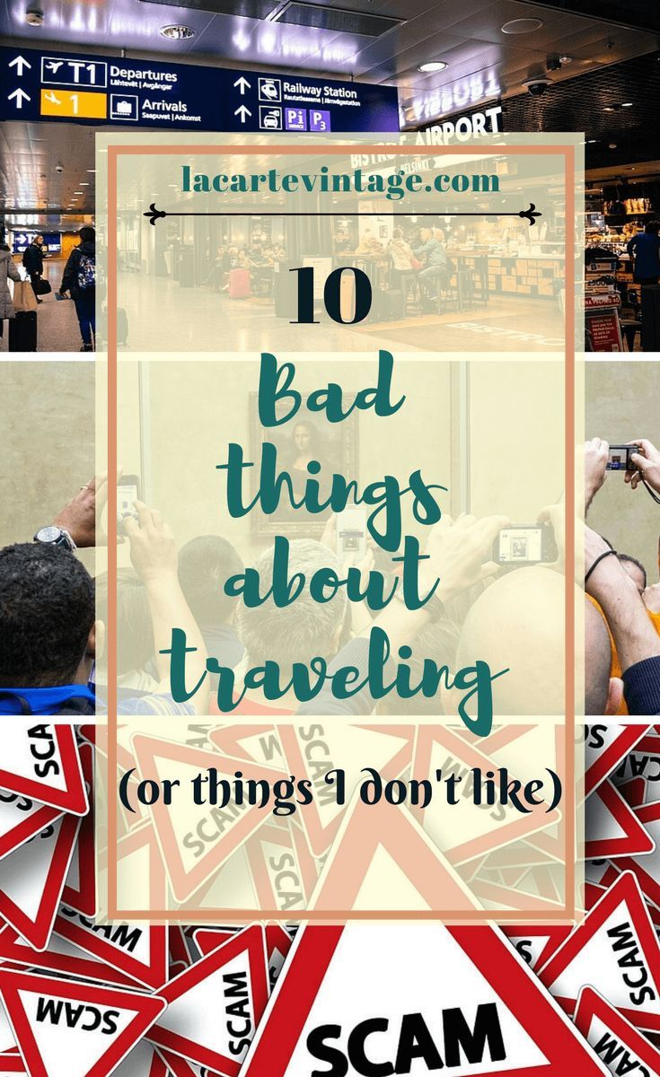10 bad things about traveling or things I don't like. La Carte Vintage