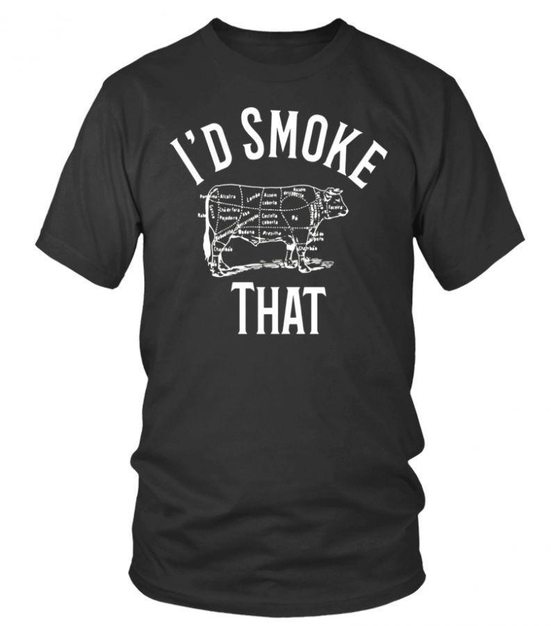 Id smoke that cow grilling bbq smoker grill gift tshirt