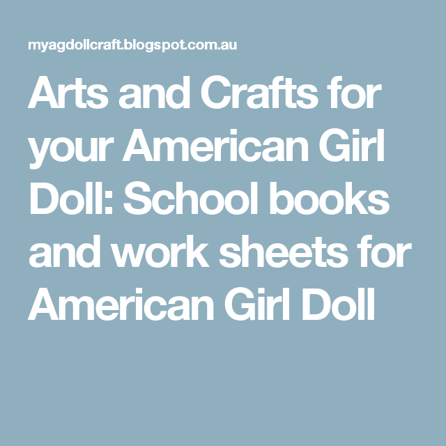 Arts and Crafts for your American Girl Doll: School books and wor ...