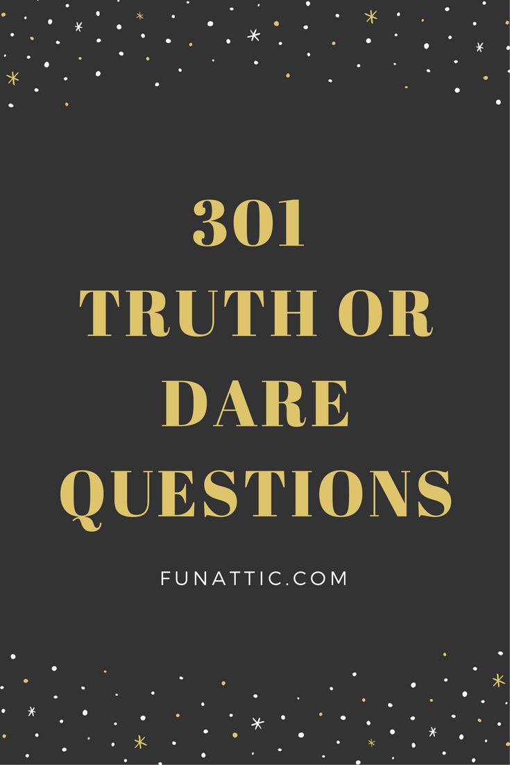 true or dare game questions