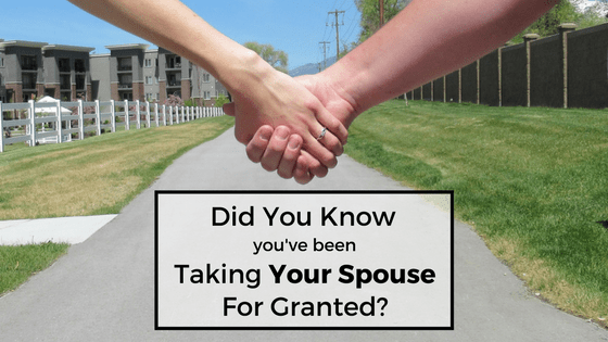 Did You Know Youre Taking Your Spouse for Granted   Love