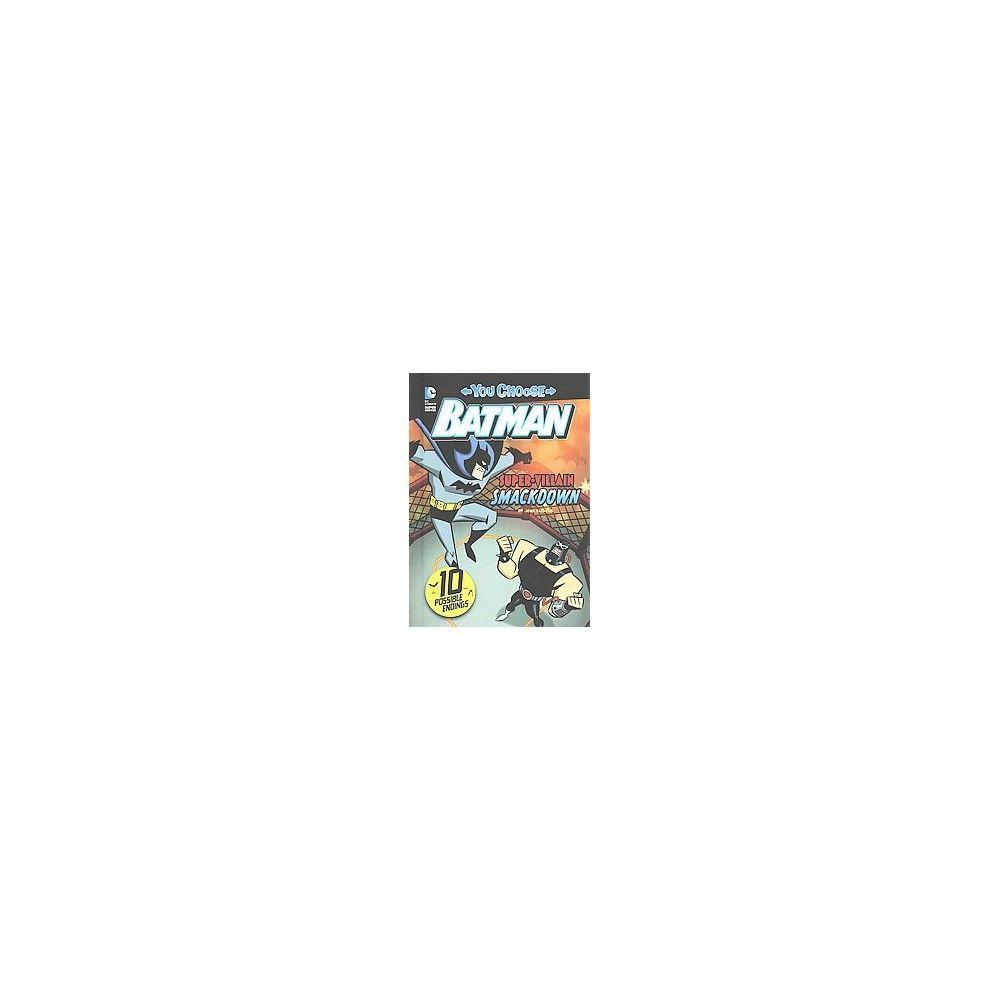 Super-villain Smackdown! ( DC Comics Super Heroes: You Choose: Batman) (Hardcover)