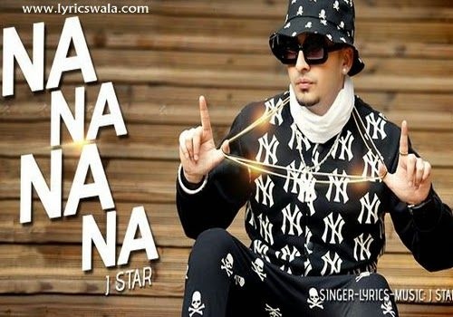 Na Na Lyrics J Star Video Song Main Tera Boyfriend J Star Songs News Songs