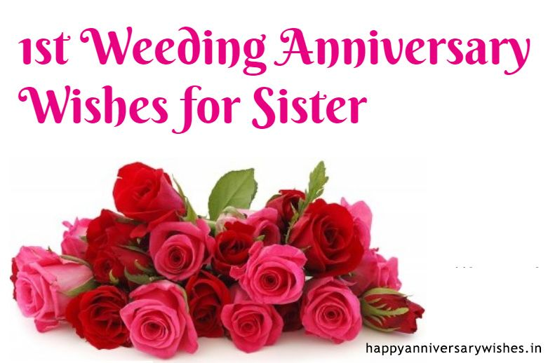 1st Anniversary Wishes For Sister Anniversary Quotes For Sister Ann Wedding Anniversary Wishes Happy Wedding Anniversary Wishes Anniversary Wishes For Sister