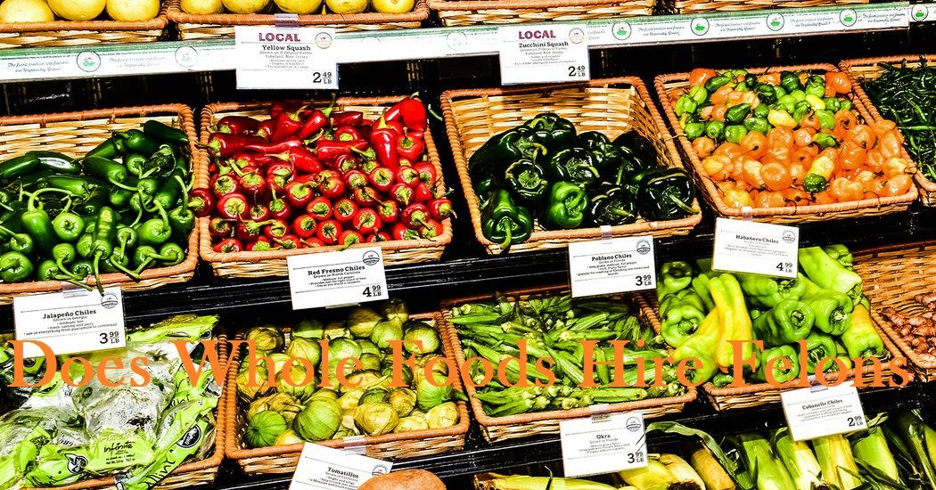 Does Whole Foods Market Hire Felons? (Our Findings