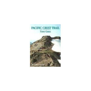 Pacific Crest Trail: Town Guide by Leslie C. Croot