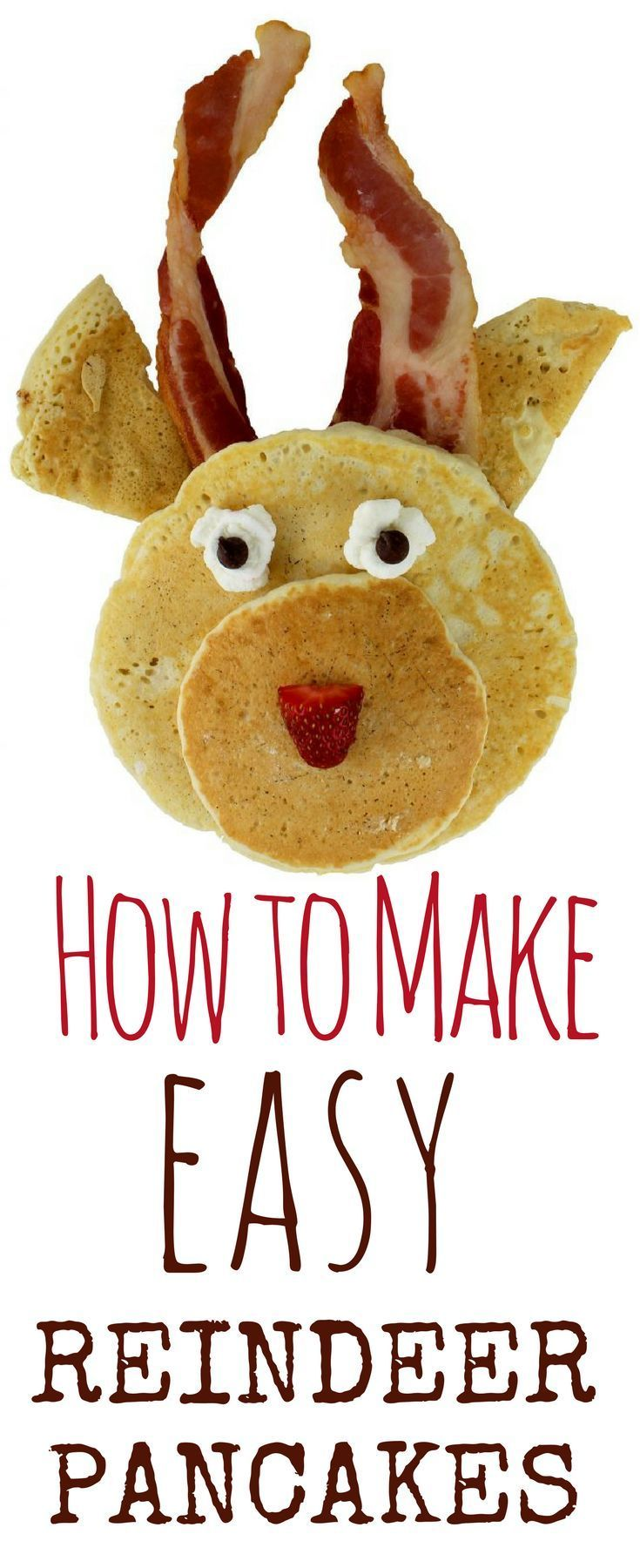 How to Make Easy Reindeer Pancakes: Christmas Breakfast Idea for Kids