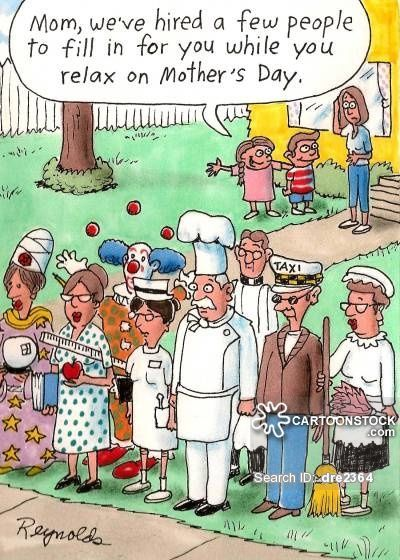 Mom We 39 Ve Hired A Few People To Fill In For You While You Relax On Mother 39 S Day Happy Mother S Day Funny Happy Mother Day Quotes Mothers Day Cartoon