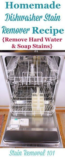 Homemade Dishwasher Stain Remover Recipe Removes Hard Water Soap Stains Hard Water Clean Dishwasher Hard Water Stain Remover