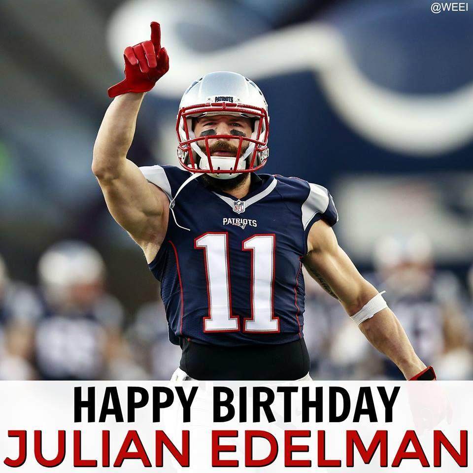 Happy Birthday Jules Julian Edelman Patriots Edelman Patriots