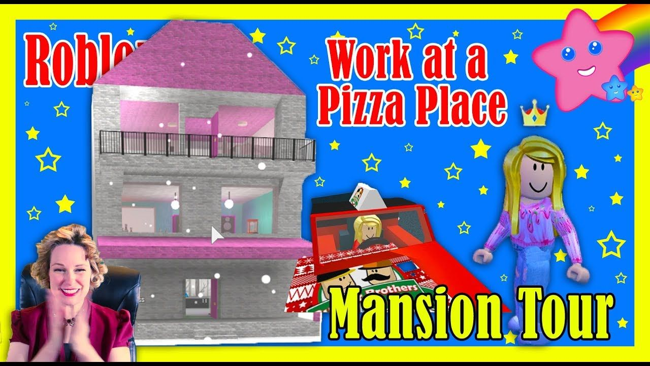 Roblox Mansion House Tour Work At A Pizza Place Game Play