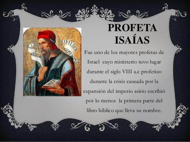 PROFETA ISAÍAS Fue uno de los mayores profetas de Israel