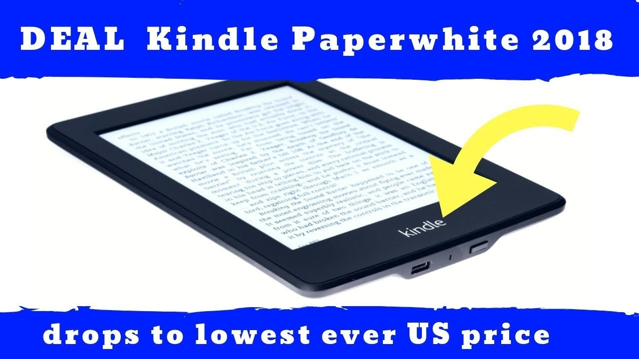 Deal kindle paperwhite 2018 drops to lowest ever us price
