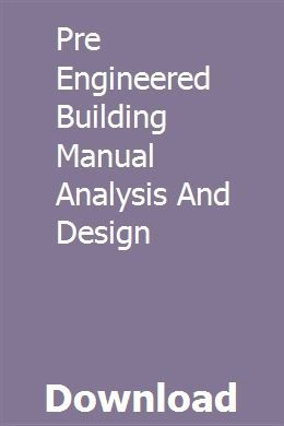 Pre Engineered Building Manual Analysis And Design Uphanfresbi Structural Analysis Design Files Engineering