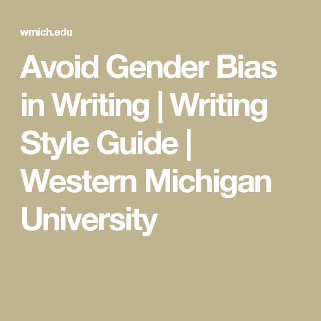 Avoid Gender Bias In Writing Writing Style Guide Western Michigan University Writing Style Guide In Writing Western Michigan University