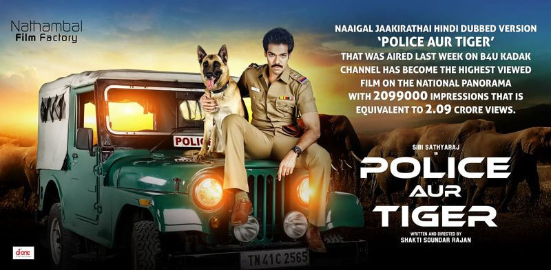 Sibi Sathyaraj's Police Aur Tiger (Naaigal Jaakirathai Hindi Version) becomes the highest viewed film of this week in Indian Television