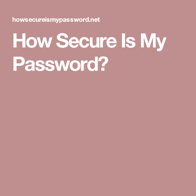 How Secure Is My Password? | Information & websites