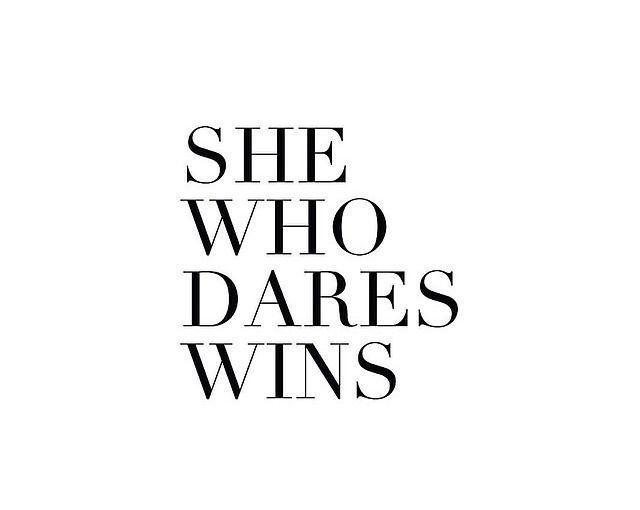 Dare Quotes Amusing She Who Dares Wins Inspirational Quotes  Pinterest  Wisdom