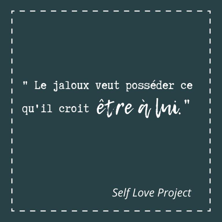Le Jaloux Veut Posseder Ce Qu Il Croit Etre A Lui Jalousie Citation Jalousie Les Jaloux