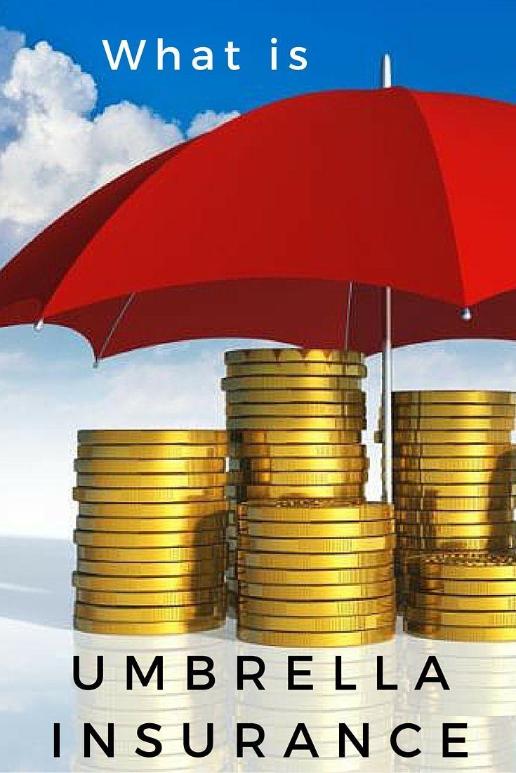 What Is An Umbrella Policy Umbrella Insurance Umbrella