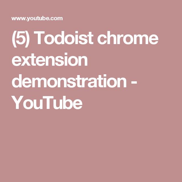 5) Todoist chrome extension demonstration - YouTube