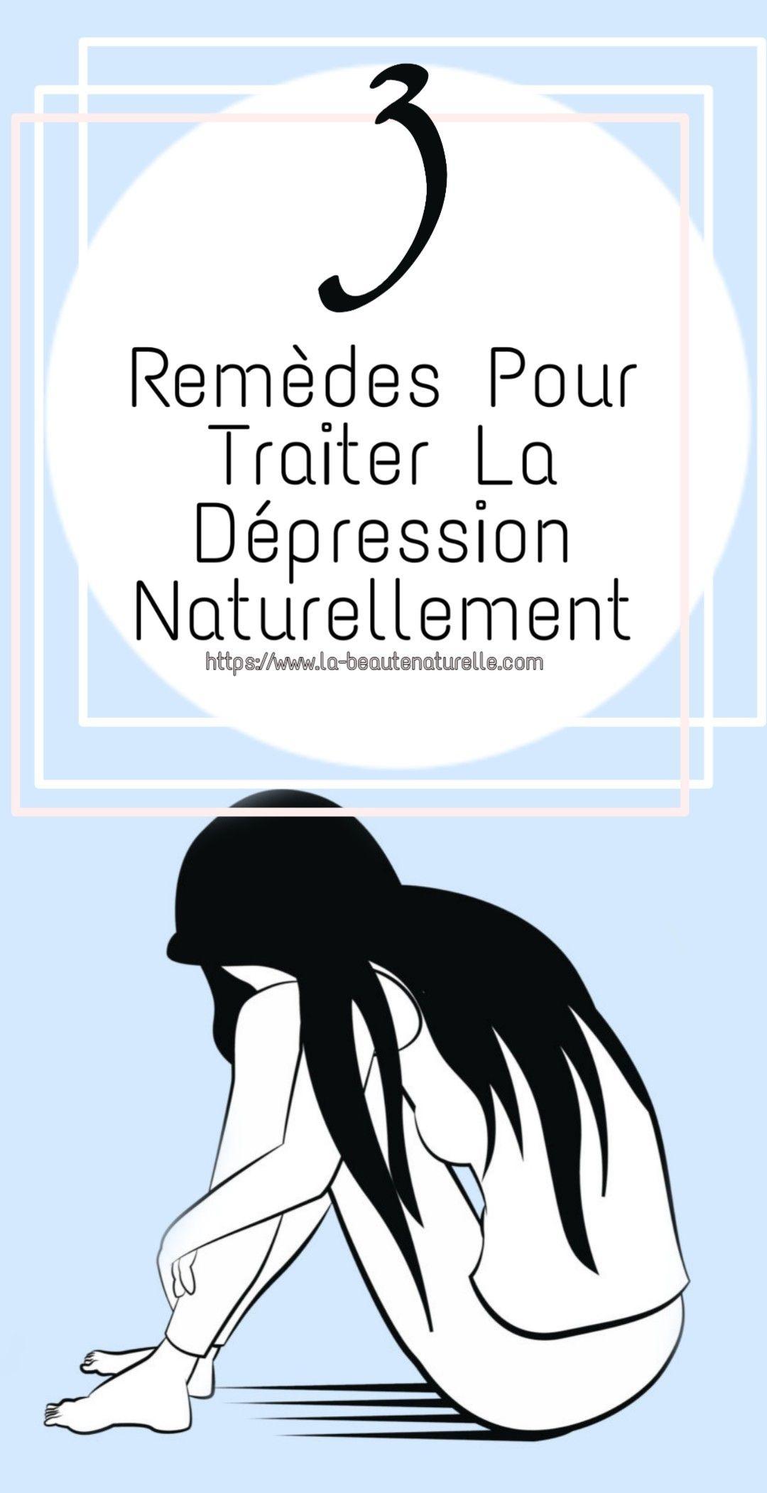 3 remèdes pour traiter naturellement la dépression
