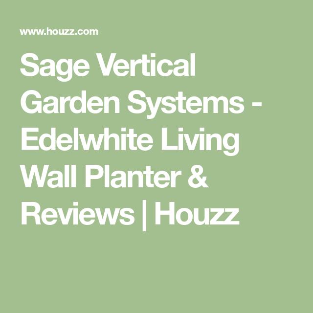 Sage Vertical Garden Systems   Edelwhite Living Wall Planter U0026 Reviews |  Houzz