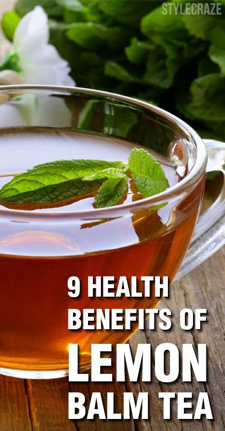 9 Amazing Health Benefits Of Lemon Balm Tea