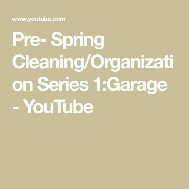Pre- Spring Cleaning/Organization Series 1:Garage