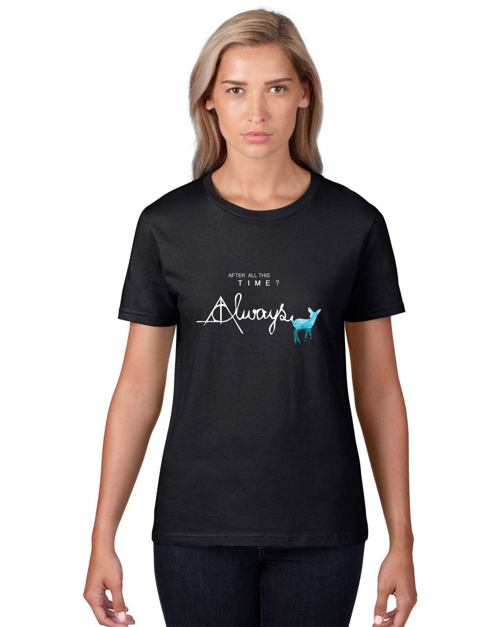 Black t shirt for ladies - Severus Snape Always Ladies T Shirt After All This Time Always Harry