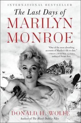 """The Last Days of Marilyn Monroe"" by Donald H. Wolfe. Paperback. Published by William Morrow & Company, USA, 2012."