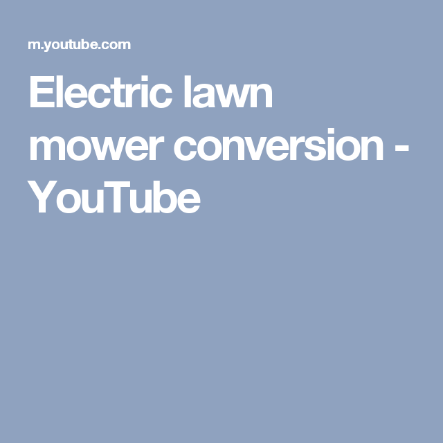 Electric Lawn Mower Conversion Youtube Lawn Mower Mower Electricity