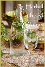 StoneGable: How To Make  HERBAL INFUSED WATERS