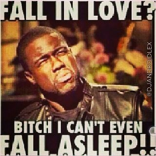Uggh The Struggle Nolove Icantsleep Kevinhart Memes True Youwanttoomuch Singlelife Foreveralone Ijusthaventmetyouyet Teamsingle Funnymemes Funny Quotes Kevin Hart Meme Really Funny