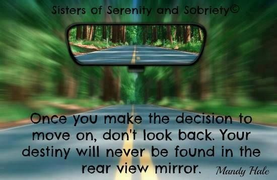 """""""Once you make the decision to move on, don't look back ..."""