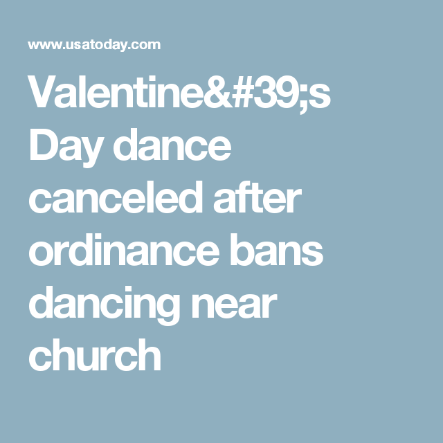 Valentine's Day dance canceled after ordinance bans dancing near church