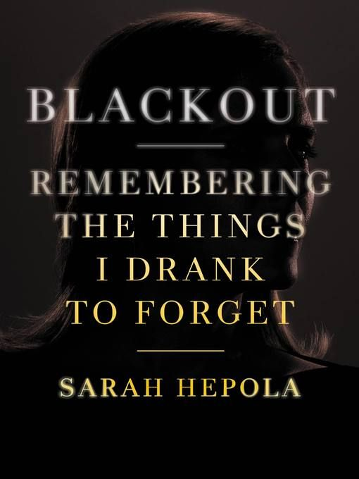 """Librarian recommended: """"Blackout"""" by Sarah Hepola"""
