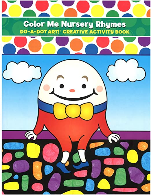 Do A Dot Art! Color Me Nursury Rhymes Creative Activity and Coloring Book