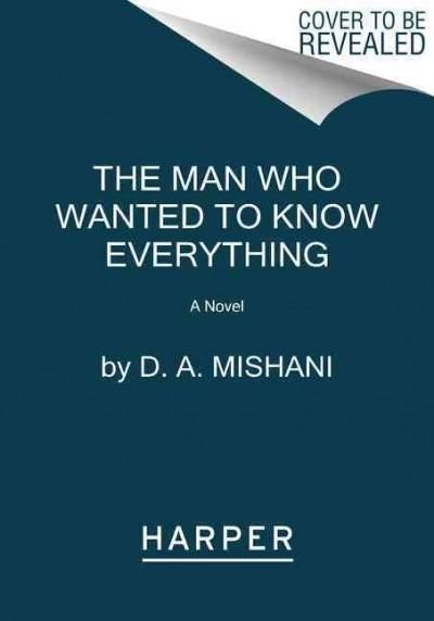The Man Who Wanted to Know Everything: An Inspector Avraham Avraham Novel