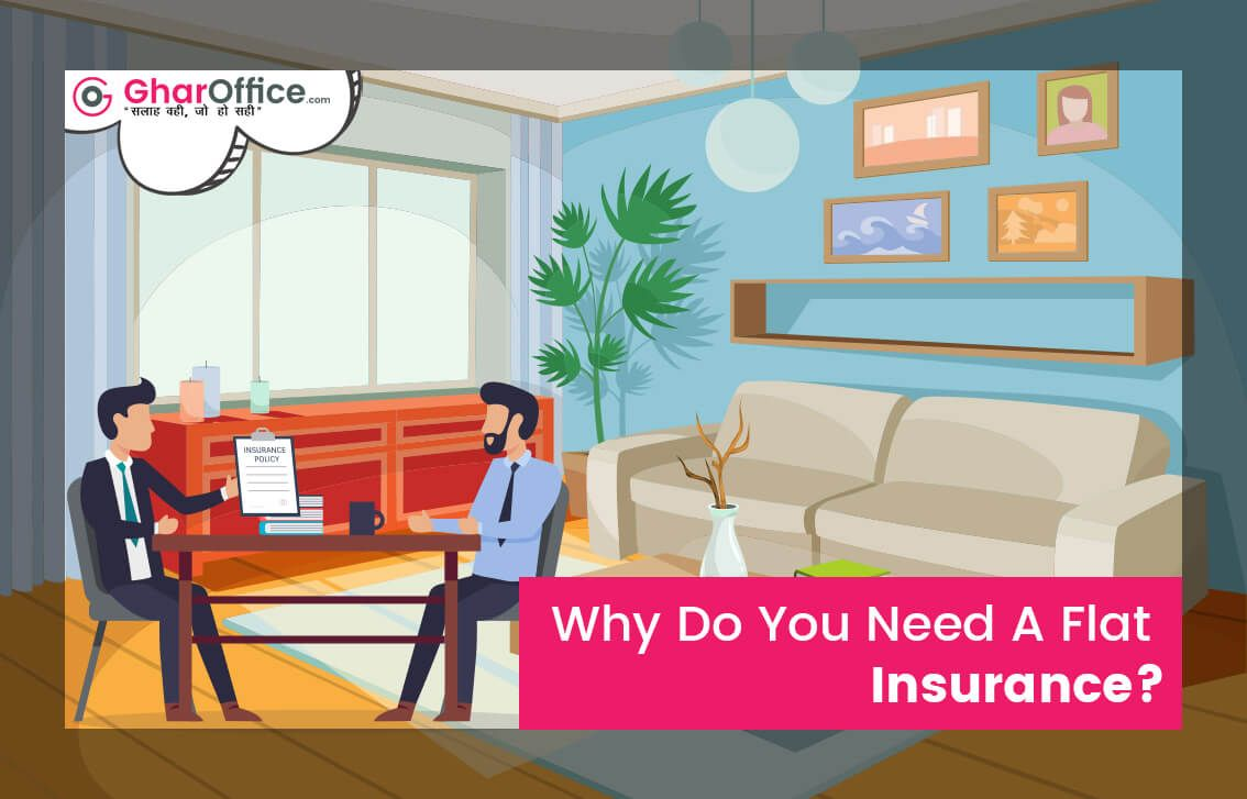 Why Do You Need A Flat Insurance Home Buying Homeowners