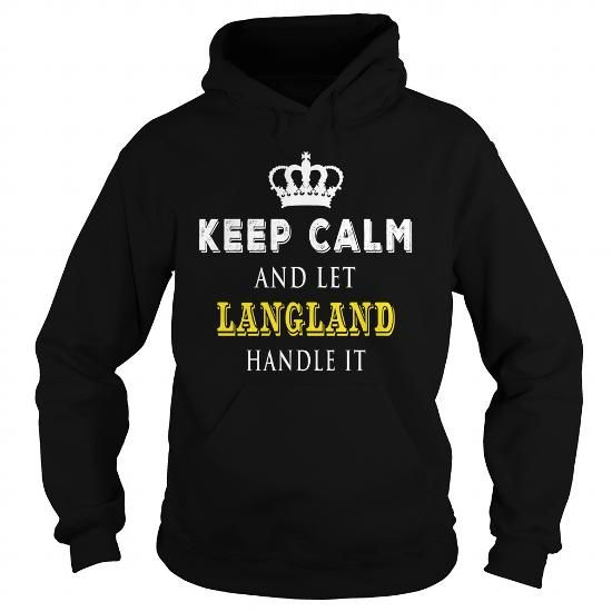 KEEP CALM AND LET LANGLAND HANDLE IT #name #tshirts #LANGLAND #gift #ideas #Popular #Everything #Videos #Shop #Animals #pets #Architecture #Art #Cars #motorcycles #Celebrities #DIY #crafts #Design #Education #Entertainment #Food #drink #Gardening #Geek #Hair #beauty #Health #fitness #History #Holidays #events #Home decor #Humor #Illustrations #posters #Kids #parenting #Men #Outdoors #Photography #Products #Quotes #Science #nature #Sports #Tattoos #Technology #Travel #Weddings #Women