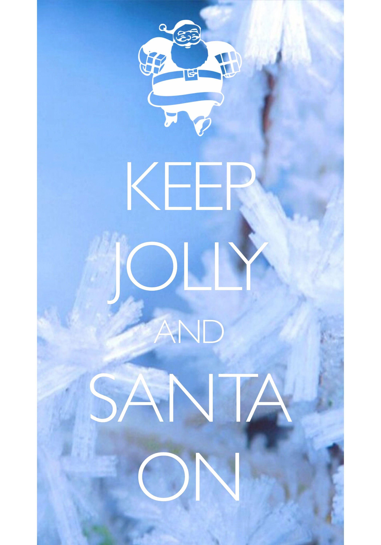 keep jolly and Santa on / Created with Keep Calm and Carry