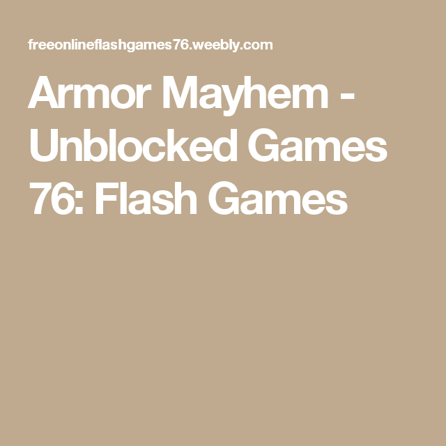 Armor Mayhem - Unblocked Games 76: Flash Games | gamers life