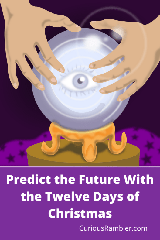 Twelve Days Of Christmas Predict The Future In 2020 Twelve Days Of Christmas Day Predictions