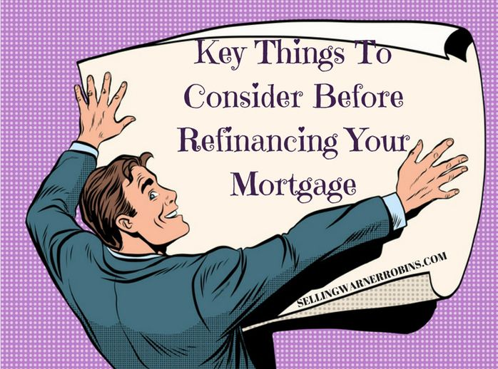 Key Things To Consider Before Refinancing Your Mortgage