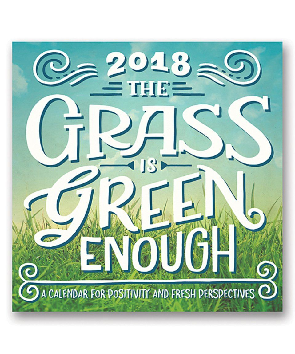 Take a look at this The Grass is Green Enough 2018 Wall Calendar ...