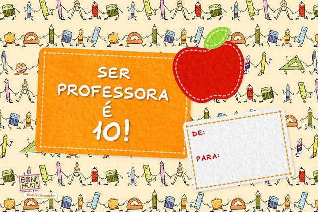 Cartão - Dia da Professora (para imprimir) * BoniFrati